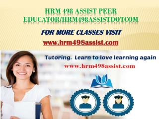 hrm 498 assist Peer Educator/hrm498assistdotcom