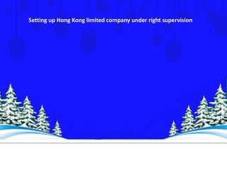 Setting up Hong Kong limited company under right supervision