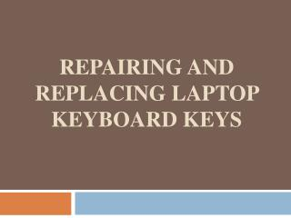 Repairing and Replacing Laptop Keyboard Keys