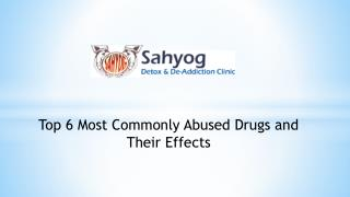 6 Most Commonly Abused Drugs and Their Effects