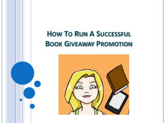 How To Run A Successful Book Giveaway Promotion
