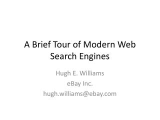 A Brief Tour of Modern Web Search Engines