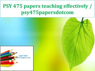 PSY 475 papers teaching effectively / psy475papersdotcom