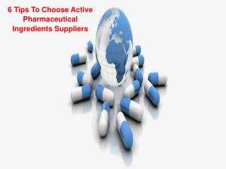 6 Tips To Choose Active Pharmaceutical Ingredients Suppliers