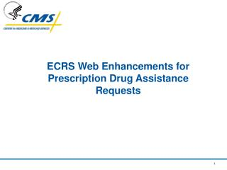 ECRS Web Enhancements for Prescription Drug Assistance Requests