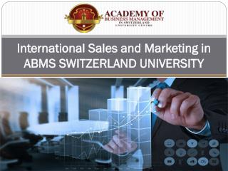 International Sales and Marketing in ABMS SWITZERLAND UNIVERSITY