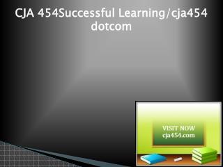 CJA 454 Successful Learning/cja454dotcom