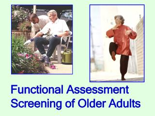 Functional Assessment  Screening of Older Adults