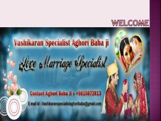 Vashikaran Specialist ( 91-9815872813)