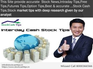 Stock cash tips, Equity tips, Option tips, Future Tips