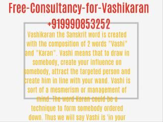"Vashikaran the Sanskrit word is created with the composition of 2 words ""Vashi"" and ""Karan"". Vashi means that to draw in"