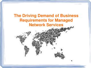 The Driving Demand of Business Requirements for Managed Network Services