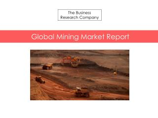 Global Mining Market Report