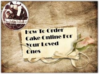 Order Cake Online For Your Loved Ones