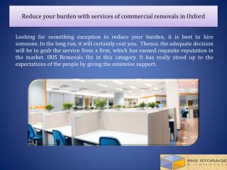 Reduce your burden with services of commercial removals in Oxford
