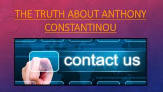 THE TRUTH ABOUT ANTHONY CONSTANTINOU