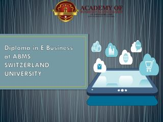 Diploma in eBusiness at ABMS SWITZERLAND UNIVERSITY