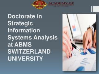 Doctorate in Strategic Information Systems Analysis at ABMS SWITZERLAND UNIVERSITY