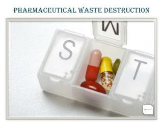 Pharmaceutical Waste Destruction