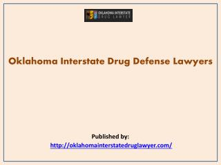 Oklahoma Interstate Drug Defense Lawyers