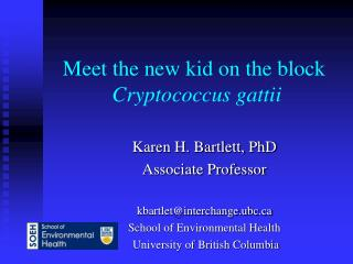 Meet the new kid on the block Cryptococcus gattii