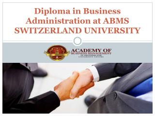 Diploma in Business Administration at ABMS SWITZERLAND UNIVERSITY