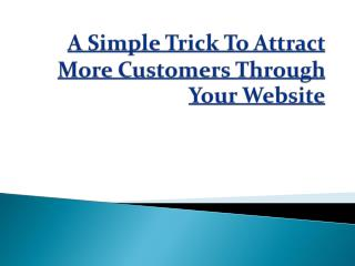 A simple trick to attract more customers through your website
