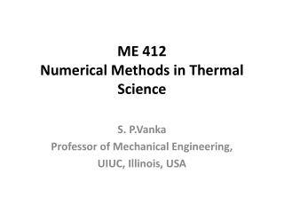 ME 412  Numerical Methods in Thermal Science