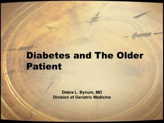 Diabetes and The Older Patient