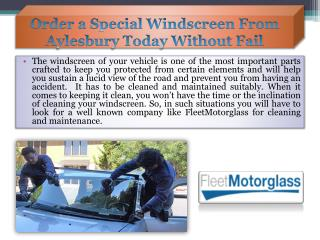 Order a special windscreen from Aylesbury today without fail