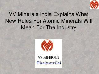 VV Minerals India Explains What New Rules For Atomic Minerals Will Mean For The Industry