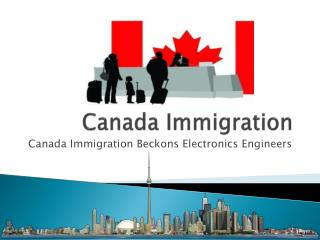 Canada Immigration Beckons Electronics Engineers