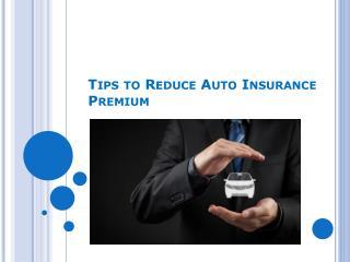 Tips to Reduce Auto Insurance Premium
