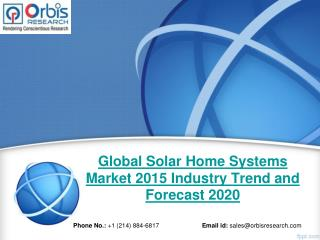 Solar Home Systems Market: Global Industry Analysis and Forecast Till 2020 by OR