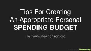 Tips For Creating  An Appropriate Personal SPENDING BUDGET