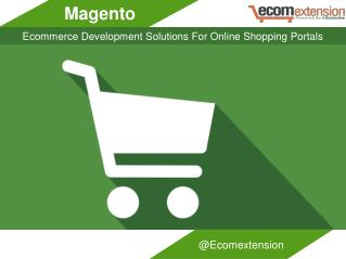 Magento Ecommerce Development Solutions For Online Shopping Portals