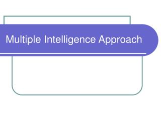 Multiple Intelligence Approach