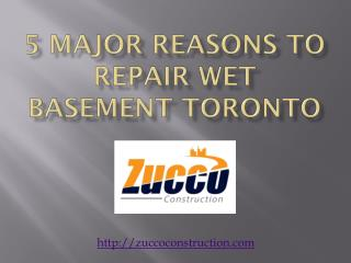 5 Major Reasons To Repair Wet Basement Toronto