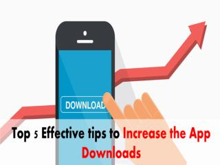 Read the top tips to increase the app downloads effectively
