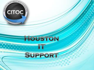 Houston IT Support – Most Trusted IT Service Provider