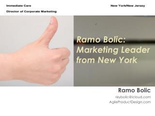 Ramo Bolic : Marketing Leader From New York