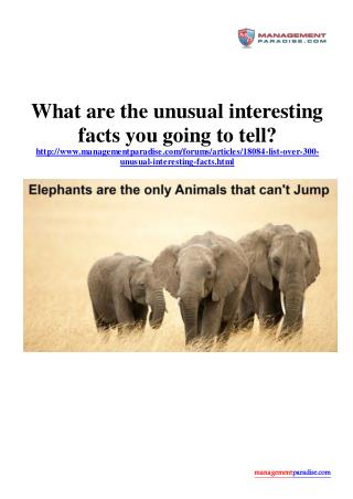 What are the unusual interesting facts you going to tell?