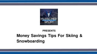 Money Savings Tips For Skiing & Snowboarding
