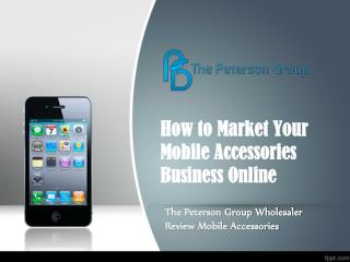 How to Market Your Mobile Accessories Business Online