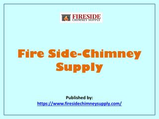 Fire Side-Chimney Supply
