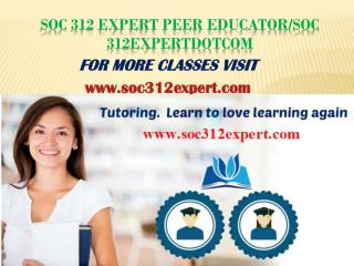 SOC 312 EXPERT teaching effectively/soc312expertdotcom