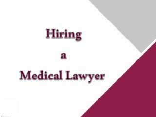 Hiring a Medical Lawyer