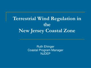 Terrestrial Wind Regulation in the  New Jersey Coastal Zone