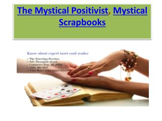 The Mystical Positivist, Mystical Scrapbooks