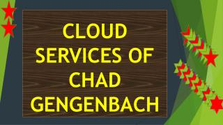 CLOUD SERVICES OF CHAD GENGENBACH